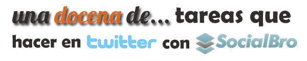Colaboración en una docena de… tareas de Twitter que hacer con SocialBro