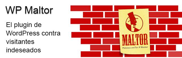 WP Maltor, el plugin de WordPress contra visitantes indeseados