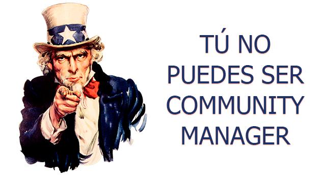 10 razones por las que tú no puedes ser community manager
